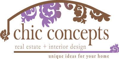 Chic Concepts Real Esate + Interior Design